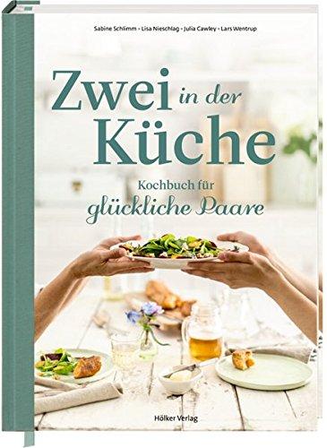 Zwei In Der Küche  Kochbuch Für Glückliche Paare