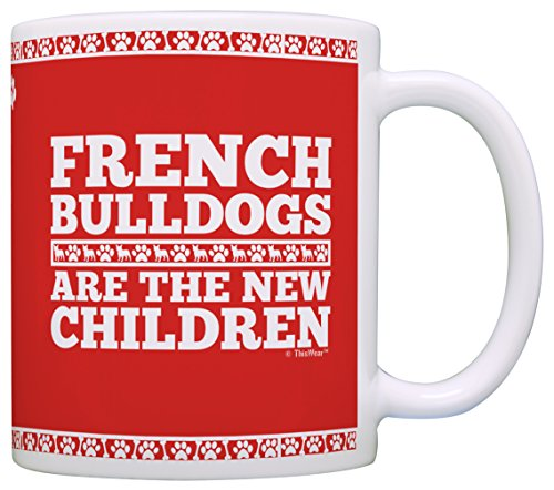 Dog Lover Gifts French Bulldogs are the New Children Dog Accessories Gift Coffee Mug Tea Cup Red