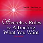 Secrets and Rules for Attracting What You Want: Live Lecture and Meditations | David R Hamilton