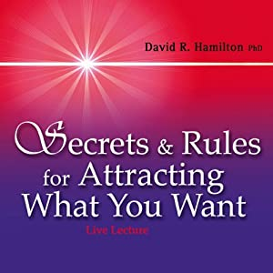 Secrets and Rules for Attracting What You Want Lecture