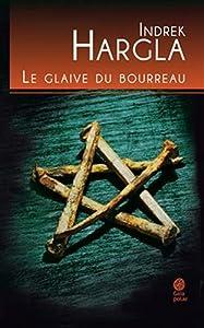 """Afficher """"Melchior l'apothicaire n° 3 Le glaive du bourreau"""""""