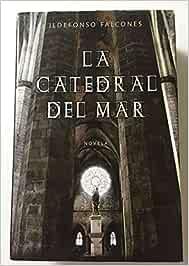 La catedral del mar: Amazon.es: Falcones, Ildefonso: Libros
