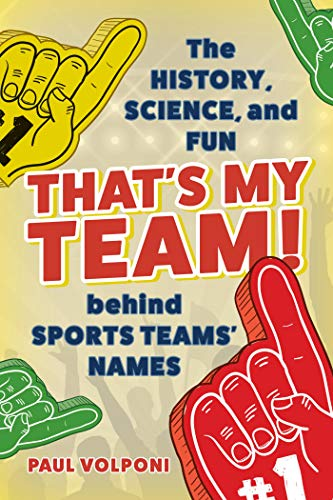 Amazon com: That's My Team!: The History, Science, and Fun behind
