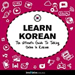 Learn Korean: The Ultimate Guide to Talking Online in Korean |  Innovative Language Learning LLC