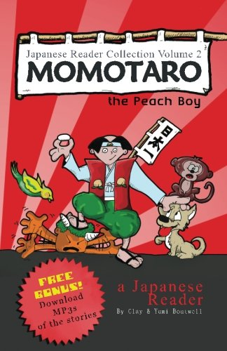 Japanese Reader Collection Volume 2: Momotaro, the Peach Boy (English and Japanese Edition)