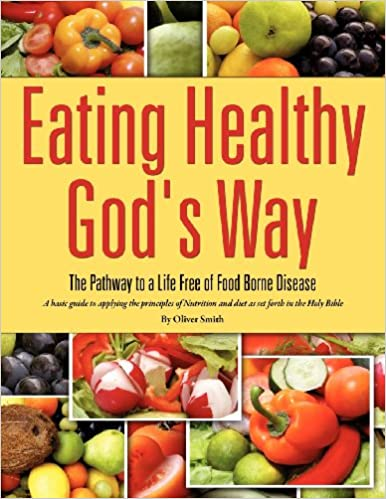 Eating Healthy Gods Way Oliver Smith 9781613799253 Amazoncom Books