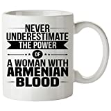 Never Underestimate ARMENIAN Coffee Mug 11 Oz - Good Gifts for Girls - Unique Coffee Cup - Decor Decal Souvenirs Memorabilia