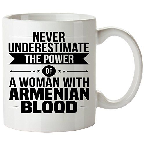 Never Underestimate ARMENIAN Coffee Mug 11 Oz - Good Gifts for Girls - Unique Coffee Cup - Decor Decal Souvenirs Memorabilia ()