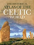 The Historical Atlas of the Celtic World (Historical Atlas Series)