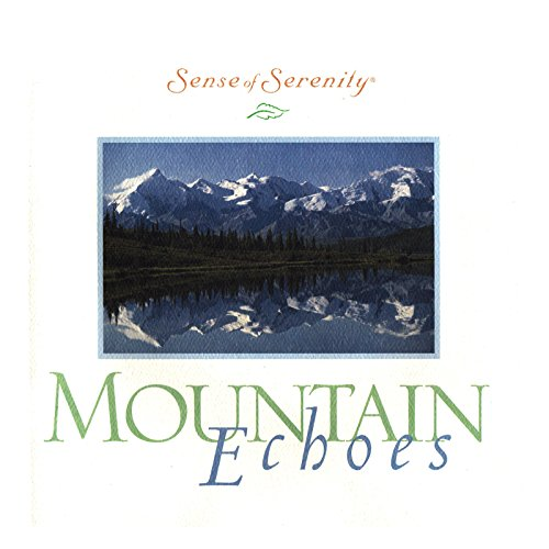 Mountain Echoes (Sense of Serenity, Full Length Relaxation CD w/ Colored Guide!, Booklet 03)