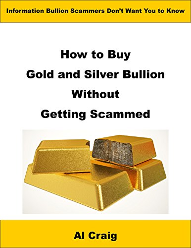 How to Buy Gold and Silver Bullion Without Getting Scammed Pdf