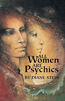 All Women Are Psychics by [Stein, Diane]