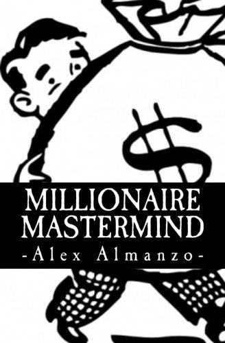 Download Millionaire Mastermind: The Success Philosophy of a $100 Million Dollar Man pdf