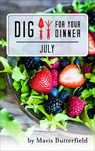 Dig for Your Dinner in July by [Butterfield, Mavis]