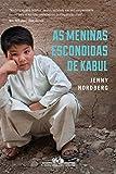 capa de As meninas ocultas de Cabul: Em Busca De Uma Resistência Secreta No Afeganistão