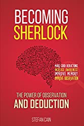 Becoming Sherlock: The Power of Observation and Deduction