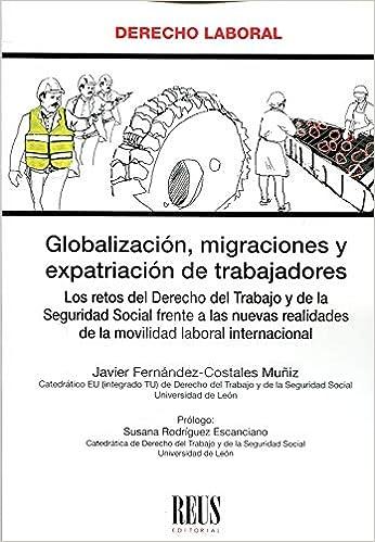 Globalización, migraciones y expatriación de trabajadores: Javier Fernández-Costales Muñiz: 9788429021028: Amazon.com: Books