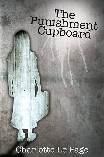 The Punishment Cupboard by Charlotte le Page (2015-06-30) pdf