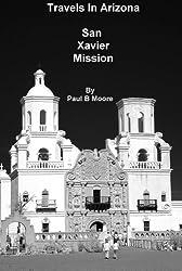Travels In Arizona - San Xavier Mission