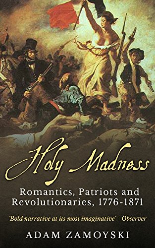 Holy Madness: Romantics, Patriots and Revolutionaries, 1776-1871 cover