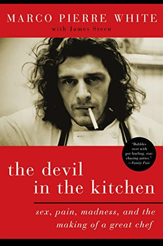The Devil in the Kitchen: Sex, Pain, Madness and the Making of a Great Chef cover