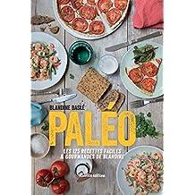 Paléo, Les 125 recettes faciles et gourmandes de Blandine (Cuisine bien-être) (French Edition)