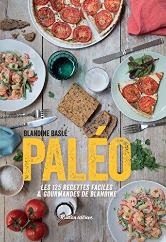 Aperitif Biscuit - Paléo, Les 125 recettes faciles et gourmandes de Blandine (Cuisine bien-être) (French Edition)