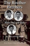 The Reuther Brothers: Walter, Roy, and Victor (Detroit Biography Series for Young Readers)