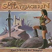 Das Schwert der Templer (Die Schatzjägerin 2)   Gunter Arentzen