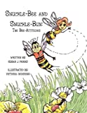 Snuckle-Bee and Snuckle-Bun, Written By Susan J. Perry and Illustrated B, 1456087878