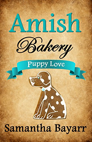 Amish Bakery: Amish Sweethearts: Puppy Love (Amish Bakery Series Book 4)