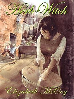 Herb-Witch (Lord Alchemist Duology Book 1) (English Edition) de [McCoy, Elizabeth]