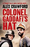 Front cover for the book Colonel Gaddafi's Hat by Alex Crawford
