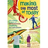 Making the Most of Today: Daily Reading For Young People on Self-Awareness, Creativity & Self-Esteem