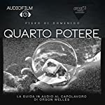 Quarto Potere [Citizen Kane]: Audiofilm. La guida in audio al capolavoro di Orson Welles [Audiomovie. The Audio Guide to the Masterpiece by Orson Welles] | Piero Di Domenico