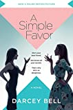 Book cover from A Simple Favor [Movie Tie-in]: A Novel by Darcey Bell