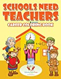 Best School Zone Coloring Books For Children - Schools Need Teachers: Career Coloring Book Review