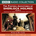 The Further Adventures of Sherlock Holmes: Volume Two (Dramatised) | Bert Coules