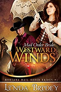 Mail Order Bride: Westward Winds: A Clean Historical Cowboy Romance by Linda Bridey ebook deal
