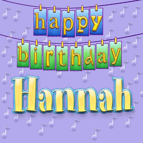 Happy Birthday To Walkonby Jan 30: Happy Birthday Hannah By Ingrid DuMosch On Amazon Music