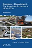 Emergency Management: The American Experience 1900-2010, Second Edition, , 1466517530