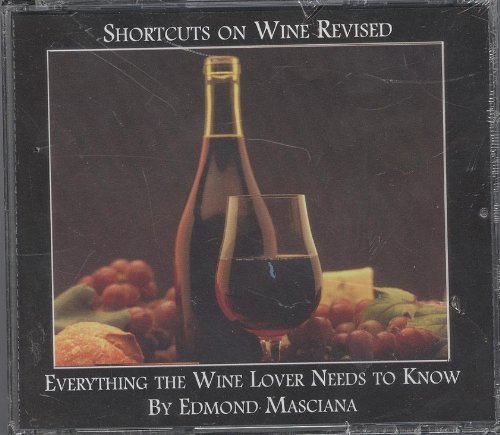 Shortcuts On Wine Revised Everything the Wine Lover Needs to Know by