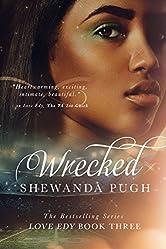 Wrecked (Love Edy Book Three)