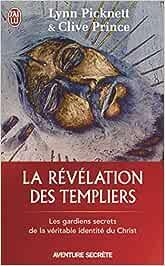 La revelation des templiers - les gardiens secrets de la