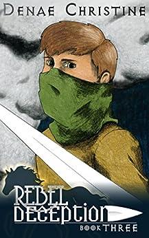 Rebel Deception (Royal Deception Book 3) by [Christine, Denae]