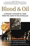 Blood and Oil, Manucher Farmanfarmaian and Roxane Farmanfarmaian, 0812975081