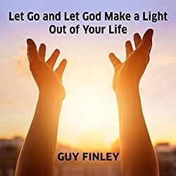 Let Go and Let God Make a Light out of Your Life