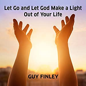 Let Go and Let God Make a Light out of Your Life Audiobook