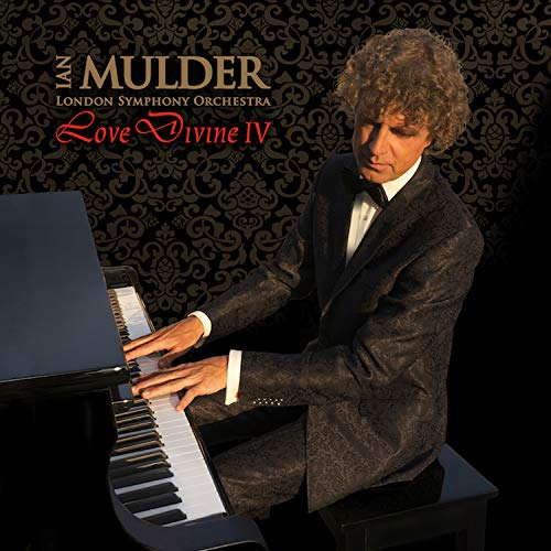 Love Divine 4: instrumental sacred music CD by pianist Mulder & London Symphony Orchestra (In Christ Alone, Come Thou fount, Above All - composed by Michael W. Smith, All is well, and others) (Fazioli Grand Piano)