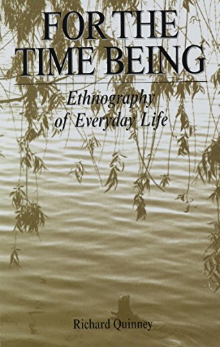 For the Time Being: Ethnography of Everyday Life